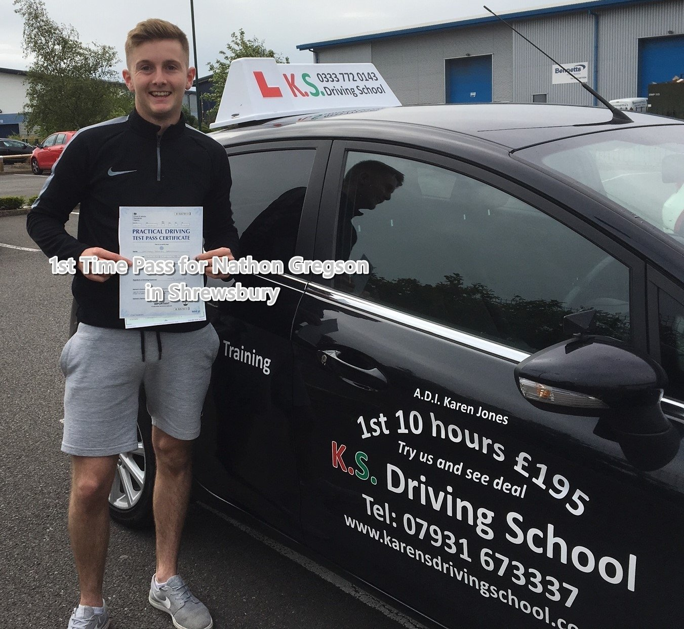 st Time Pass for Nathon Gregson in Shrewsbury 29th May